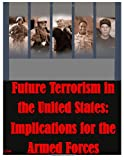 Future Terrorism in the United States: Implications for the Armed Forces, Air Command Air Command and Staff College, 1499355483