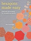 Hexagons Made Easy, Jen Eskridge, 1604682752