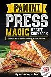 Panini Press Magic Recipe Cookbook: Delicious