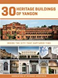 30 Heritage Buildings of Yangon, Association of Myanmar Architects, 1932476628