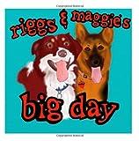 Riggs and Maggie's Big Day, Danielle Ferrell, 1495454711