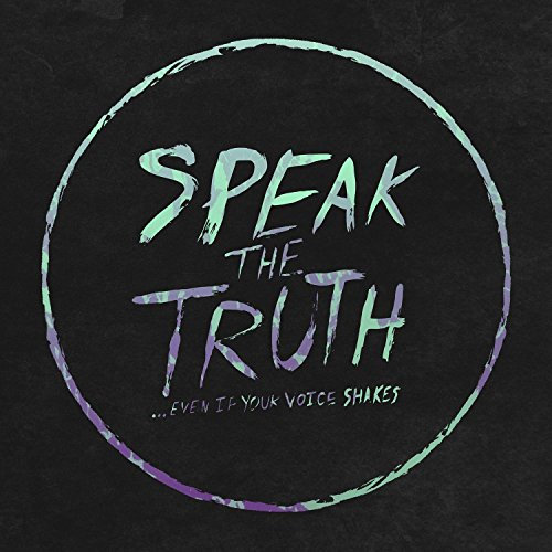 Speak The Truth... Even If You...