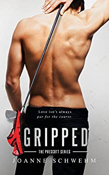 Gripped: A Prescott Novel by [Schwehm, Joanne]
