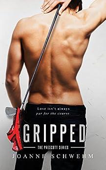 Gripped: A Prescott Novel by [Schwehm, Joanne]