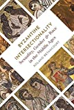 Byzantine Intersectionality: Sexuality, Gender, and