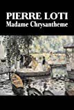 Madame Chrysantheme, Pierre Loti, 1603124292