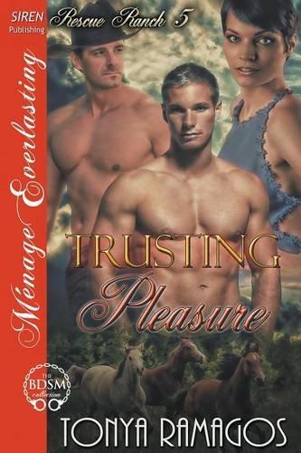 Trusting Pleasure [Rescue Ranch 15] (Siren Publishing Menage Everlasting) by Siren Publishing, Inc.