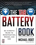The TAB Battery Book: An In-Depth Guide to Construction, Design, and Use (Electronics)