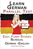 Learn German with Parallel Text - Easy, Funny Stories (German - English) - Bilingual: Volume 1