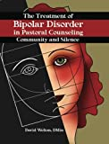 img - for The Treatment of Bipolar Disorder in Pastoral Counseling: Community and Silence: Community Silence by David Welton (2006-10-31) book / textbook / text book
