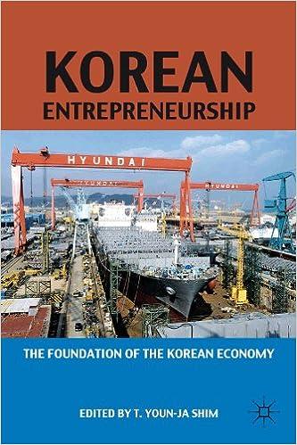 Kostenloses Lehrbuch zum Download Korean Entrepreneurship: The Foundation of the Korean Economy PDF