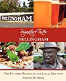 Signature Tastes of Bellingham: Favorite Recipes of our Local Restaurants