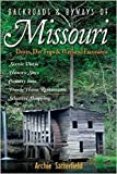 Backroads & Byways of Missouri: Drives, Day Trips & Weekend Excursions (Backroads & Byways)