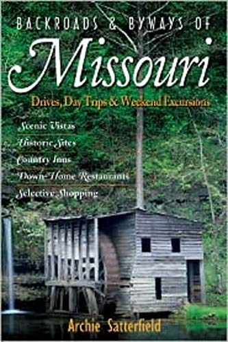 Backroads & Byways of Missouri: Drives, Day Trips & Weekend Excursions (Backroads & Byways) pdf