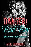 Danger! Bad Boy (Beware of Bad Boy Book 2)