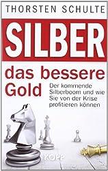 Silber - das bessere Gold: Der kommende Silberboom und wie Sie von der Krise profitieren können