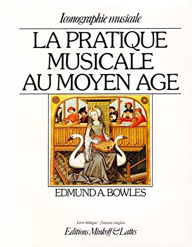La pratique musicale au Moyen Age =: Musical performance in the late Middle Ages (Musical iconography) (French Edition)