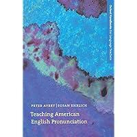 Oxford Handbooks for Language Teachers: Teaching American English Pronunciation