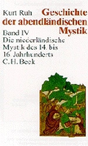 Geschichte der abendländischen Mystik, 4 Bde., Bd.4, Die niederländische Mystik des 14. bis 16. Jahrhunderts