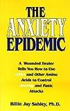 The Anxiety Epidemic, Billie Jay Sahley, 188939114X