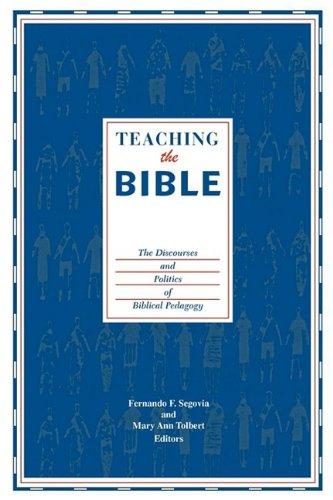 Teaching the Bible: The Discourses and Politics of Biblical Pedagogy PDF