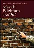 Marek Edelman erzählt