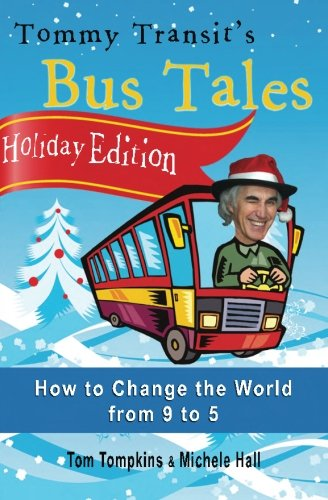 Holiday Edition - Tommy Transit's Bus Tales: How to Change the World from 9 to 5 ebook