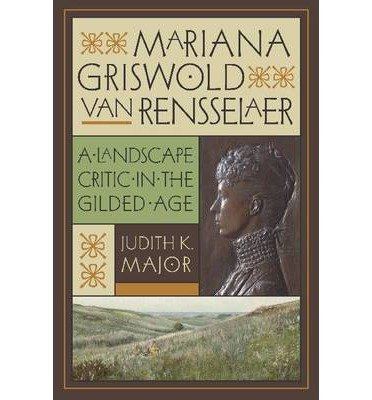 Download Mariana Griswold Van Rensselaer: A Landscape Critic in the Gilded Age (Hardback) - Common PDF