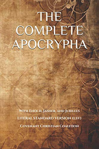 The Complete Apocrypha: 2018 Edition with Enoch, Jasher, and Jubilees (Timeline Of Old Testament Prophets And Kings)