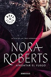 Afrontar el fuego par Nora Roberts
