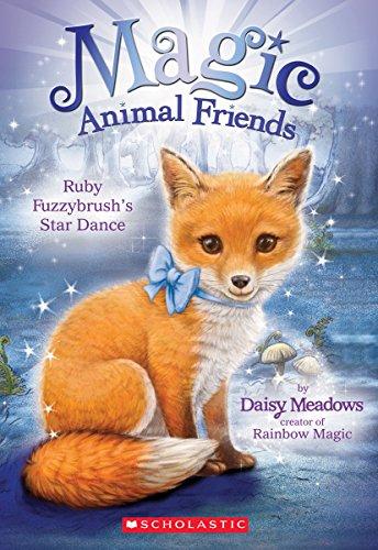 Ruby Fuzzybrush's Star Dance (Magic Animal Friends #7) ()