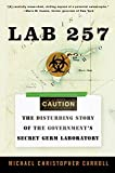 Lab 257: The Disturbing Story of the Government's