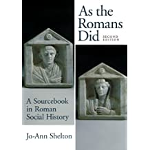 By Jo-Ann Shelton - As the Romans Did: A Sourcebook in Roman Social History (2nd second edition)