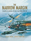 The Narrow Margin: The Battle of Britain and the Rise of Air Power, 1930-1940 (Pen and Sword Military Classics Book 22)