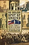 No Holier Spot of Ground:: Confederate Monuments & Cemeteries of South Carolina by Kristina Dunn Johnson (2009-04-06)