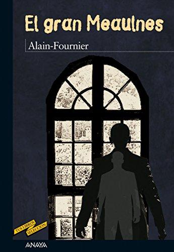 El gran Meaulnes (Clásicos - Tus Libros-Selección) (Spanish Edition) by