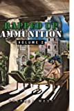 Rapped up Ammunition Volume 2, Theresa West, 1441563881