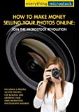 How To Make Money Selling Your Photos Online:  Join the Microstock Revolution