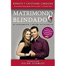 Matrimonio Blindado: Su matrimonio a prueba de divorcio (Spanish Edition)