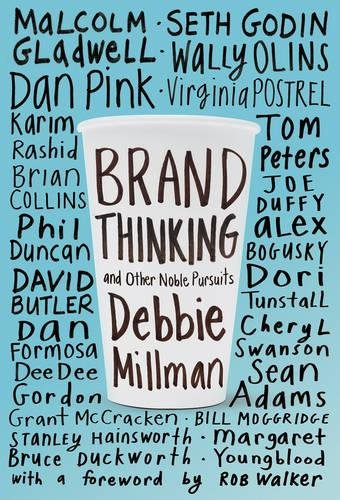 Brand Thinking and Other Noble P...