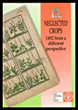 img - for Neglected Crops: 1492 From A Different Perspective (FAO Plant Production and Protection Series) book / textbook / text book