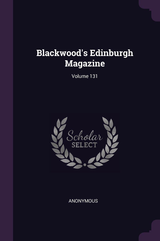 Download Blackwood's Edinburgh Magazine; Volume 131 ebook