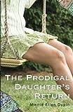 The Prodigal Daughter's Return (Volume 1) by Minnie Ellen Dupin (2000-09-23)