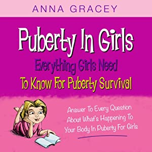 Puberty in Girls: Everything Girls Need to Know for Puberty Survival Audiobook