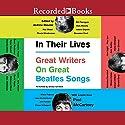 In Their Lives: Great Writers on Great Beatles Songs Audiobook by Andrew Blauner, Paul McCartney Narrated by Tandy Cronyn, Richard Poe, John Keating, Kevin R. Free, Eva Kaminsky