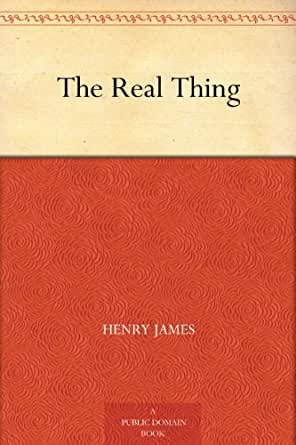 the characters of the real thing by henry james Librivox recording of the real thing, by henry james read by nicholas clifford the real thing is, on one level, a somewhat ironic tale of an artist and two.