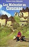 Les Mahuzier au Caucase par Mahuzier
