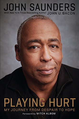 Playing Hurt: My Journey from Despair to Hope by John Saunders
