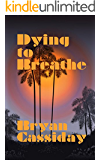Dying to Breathe (Ethan Carr Thrillers Book 2)