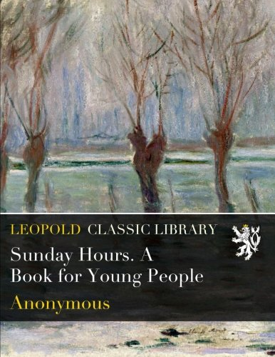 Read Online Sunday Hours. A Book for Young People pdf